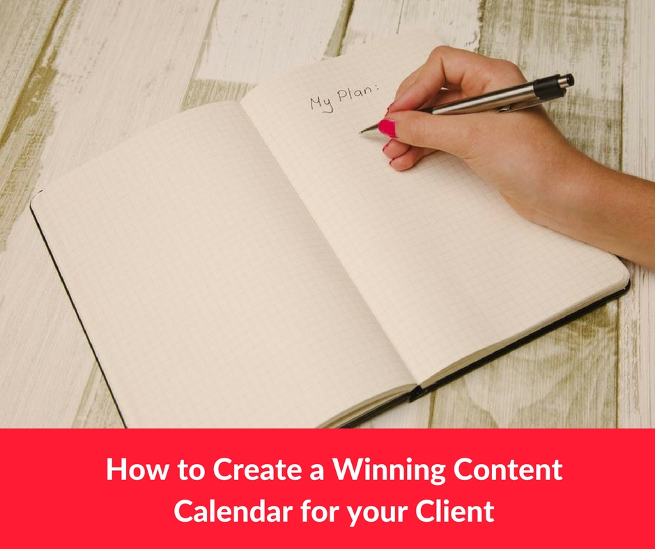 How to Create a Winning Content Calendar for your Client