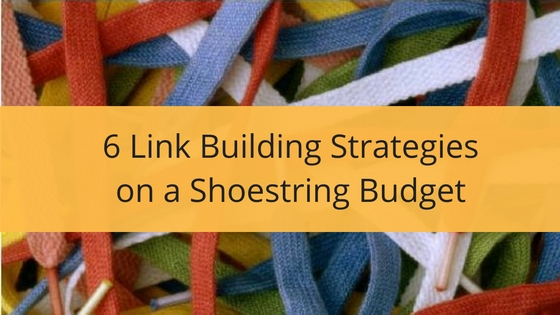 6 link building strategies on a shoestring-budget