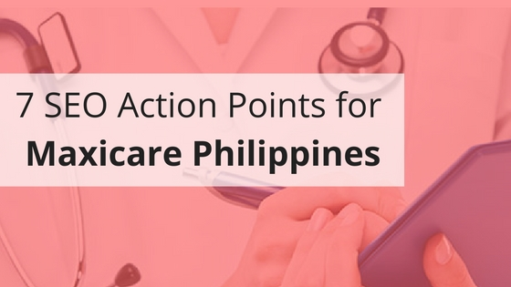 SEO Action Points for Maxicare Philippines