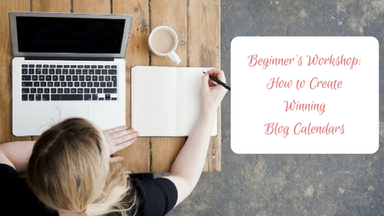 beginners-workshop-on-how-to-create-winning-blog-calendars
