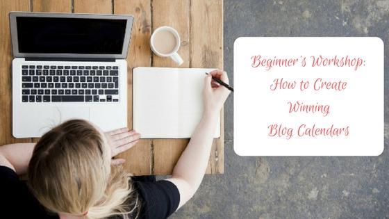 A Beginner's Workshop on Creating Winning Blog Calendars