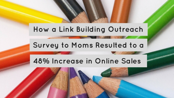 How a Link Building Outreach Survey to Moms Resulted to a 48% Increase in Online School Supply Sales!